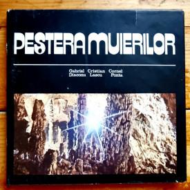 Gabriel Diaconu, Cristian Lascu, Cornel Ponta - Pestera Muierilor (editie hardcover, triligva)