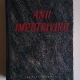 Geo Bogza - Anii impotrivirii. Reportaje, pamflete, articole (1939-1943) (editie hardcover)