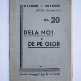 Gh. C. Teodorescu, Eugen V. Niculescu - Dela noi si de pe glob
