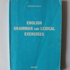 Gheorghe Gruia - English grammar and lexical exercises