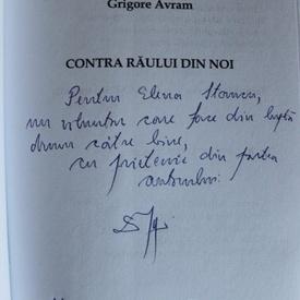 Grigore Avram - Contra raului din noi (cu autograf)