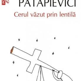 H.-R. Patapievici - Cerul vazut prin lentila
