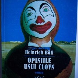 Heinrich Boll - Opiniile unui clovn