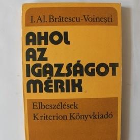 I. Al. Bratescu-Voinesti - Ahol az igaszagot merik