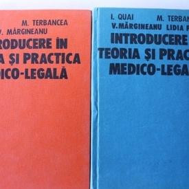 I. Quai, M. Terbancea, V. Margineanu, Lidia Popa - Introducere in teoria si practica medico-legala (2 vol.)