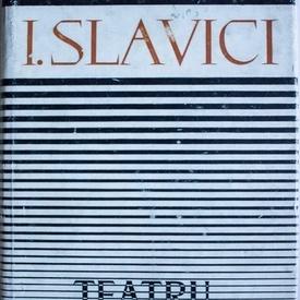 I. Slavici - Teatru (editie hardcover)