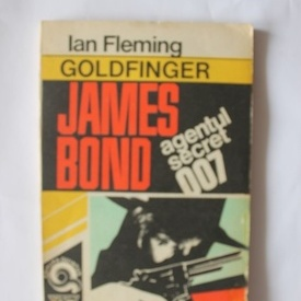 Ian Fleming - Goldfinger. James Bond - agentul secret 007