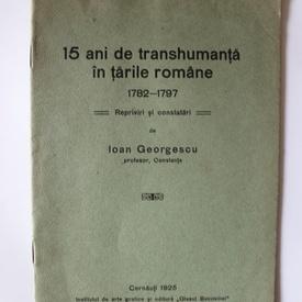 Ioan Georgescu - 15 ani de transhumanta in tarile romane (1782-1797). Repriviri si constatari (editie interbelica)