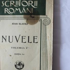 Ioan Slavici - Nuvele V (editie interbelica)