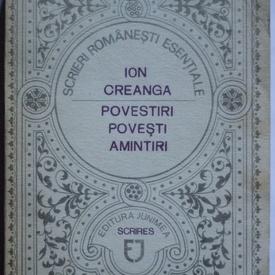 Ion Creanga - Povestiri, povesti, amintiri
