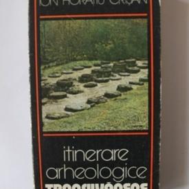 Ion Horatiu Crisan - Itinerare arheologice transilvane