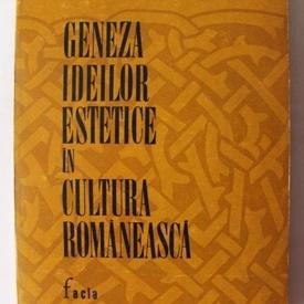 Ion Iliescu - Geneza ideilor estetice in cultura romaneasca