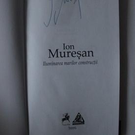 Ion Muresan - Iluminarea marilor constructii (editie hardcover, cu autograf)