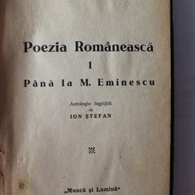 Ion Stefan - Poezia Romaneasca I. Pana La M. Eminescu (editie hardcover, frumos relegata)