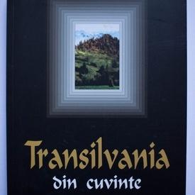 Irina Petras (coord.) - Transilvania din cuvinte. Antologie dedicata Centenarului Marii Uniri
