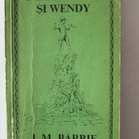 J.M. Barrie - Peter Pan si Wendy