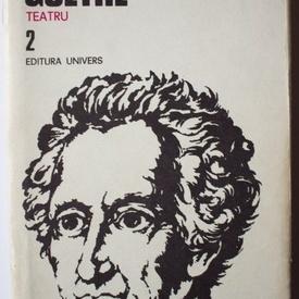 J. W. Goethe - Opere 2. Teatru (editie hardcover)