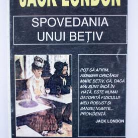 Jack London - Spovedania unui betiv. John Barleycorn (roman autobiografic)