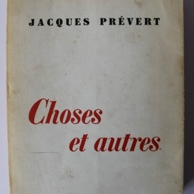 Jacques Prevert - Choses et autres