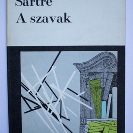 Jean-Paul Sartre - A szavak (editie in limba maghiara)