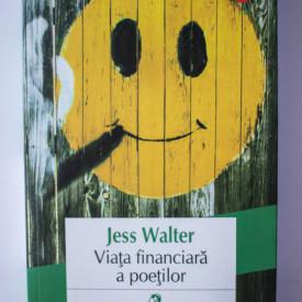 Jess Walter - Viata financiara a poetilor