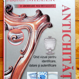Judith Miller - O abordare mai detaliata a antichitatilor (editie hardcover)