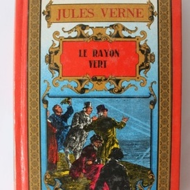 Jules Verne - Le rayon vert (editie hardcover, in limba franceza)