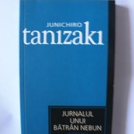 Junichiro Tanizaki - Jurnalul unui batran nebun