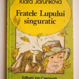 Klara Jarunkova - Fratele lupului singuratic