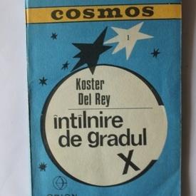 Koster Del Rey - Intalnire de gradul X