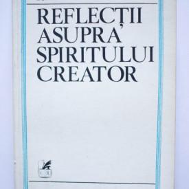 Lucian Raicu - Reflectii asupra spiritului creator