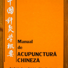 Manual de acupunctura chineza. Academia de medicina traditionala chineza (editie hardcover)