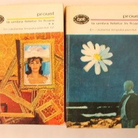 Marcel Proust - La umbra fetelor in floare (2 vol.)