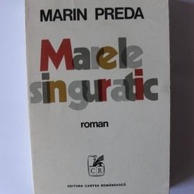 Marin Preda - Marele singuratic (edittie princeps)