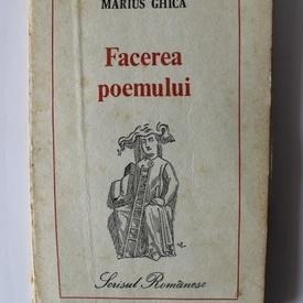 Marius Ghica - Facerea poemului