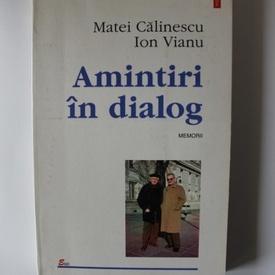 Matei Calinescu, Ion Vianu - Amintiri in dialog (memorii)