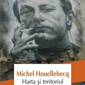 Michel Houellebecq - Harta si teritoriul