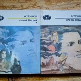 Mihai Eminescu - Proza literara (2 vol., editie centenara)