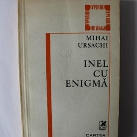 Mihai Ursachi - Inel cu enigma