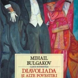 Mihail Bulgakov - Diavoliada si alte povestiri (editie hardcover)