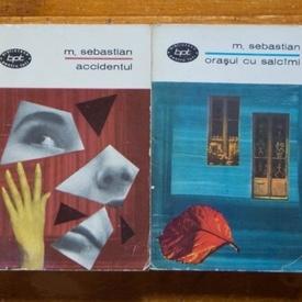 Mihail Sebastian - Accidentul. Orasul cu salcami (2 vol.)