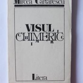 Mircea Cartarescu - Visul chimeric