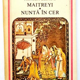 Mircea Eliade - Maitreyi. Nunta in cer