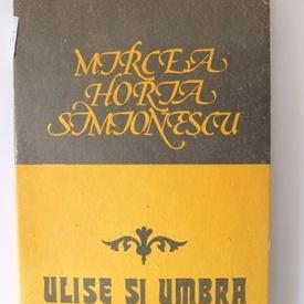 Mircea Horia Simionescu - Ulise si umbra