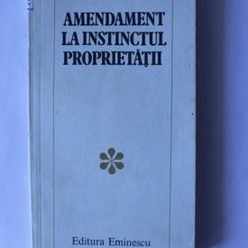 Mircea Nedelciu - Amendament la instinctul proprietatii