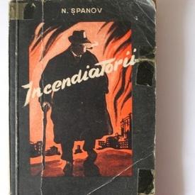 N. Spanov - Incendiatorii