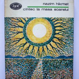 Nazim Hikmet - Cantec la masa soarelui