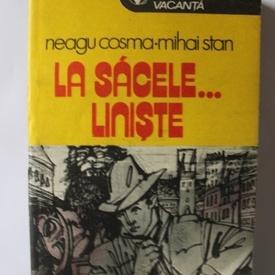 Neagu Cosma, Mihai Stan - La Sacele... liniste