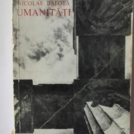 Nicolae Balota - Umanitati