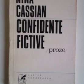Nina Cassian - Confidente fictive (proze)